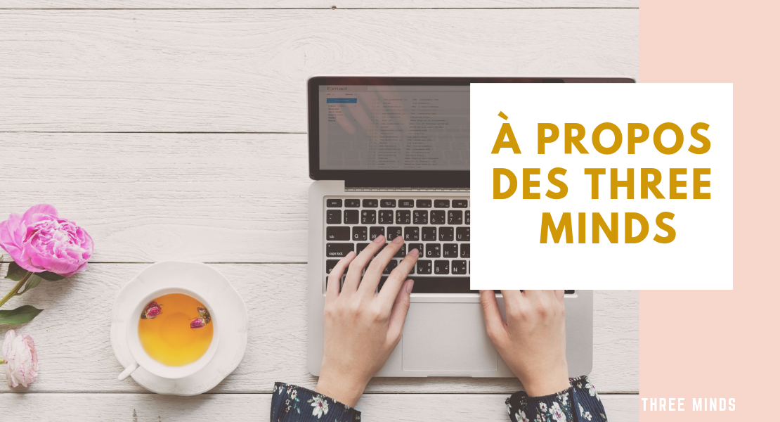 A propos three minds blogueuses